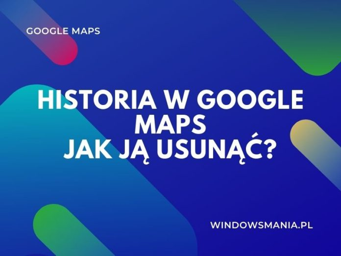 """istorija """"Google Maps"""", kaip ją ištrinti"""