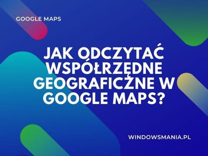 hogyan olvasható földrajzi koordináták a Google Maps-ben