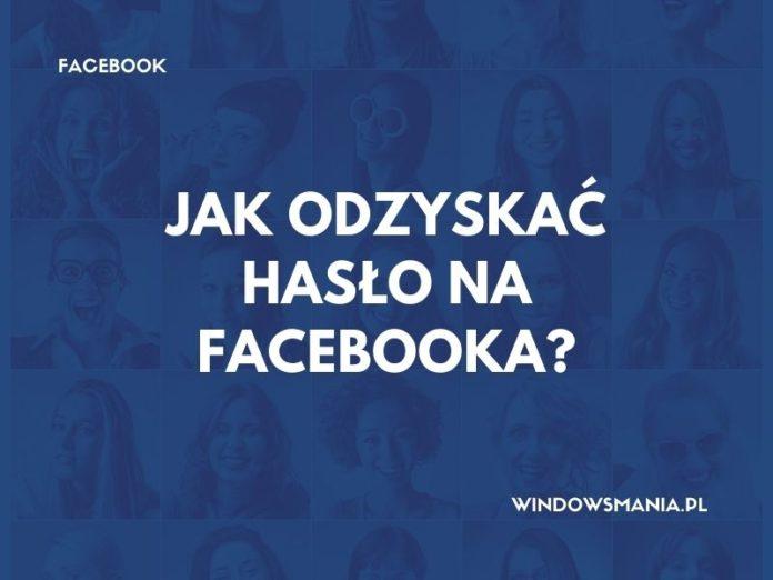 jak odzyskac haslo na facebooka