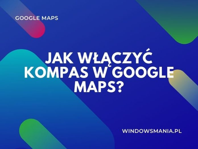 hoe je het kompas in google maps aanzet