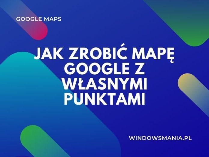 hogyan készíthet google térképet a saját pontjaival