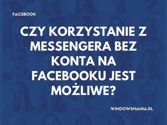 Ist es möglich, den Messenger ohne Facebook-Account zu nutzen?