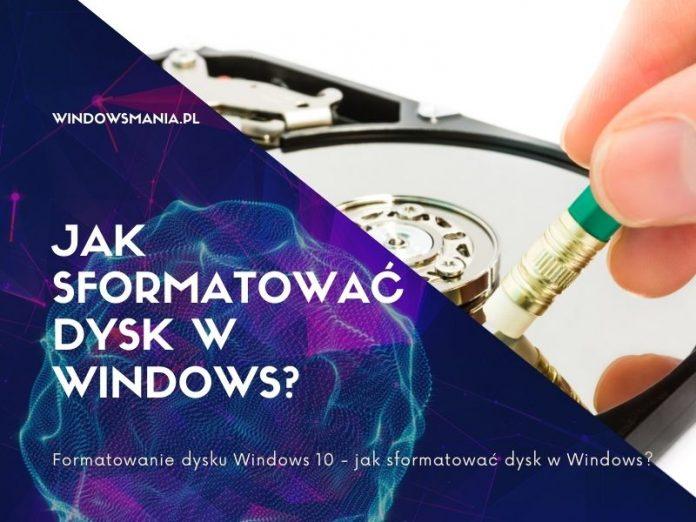 formatowanie dysku windows 10 jak sformatowac dysk w windows