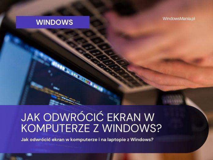 wie man den Bildschirm auf einem Computer und einem Laptop mit Windows umkehrt