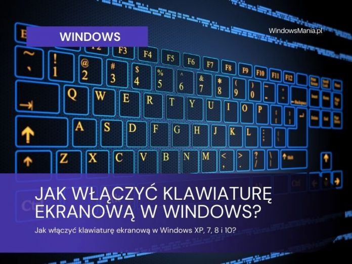 how to enable screen keyboard in windows xp 7 8 and 10