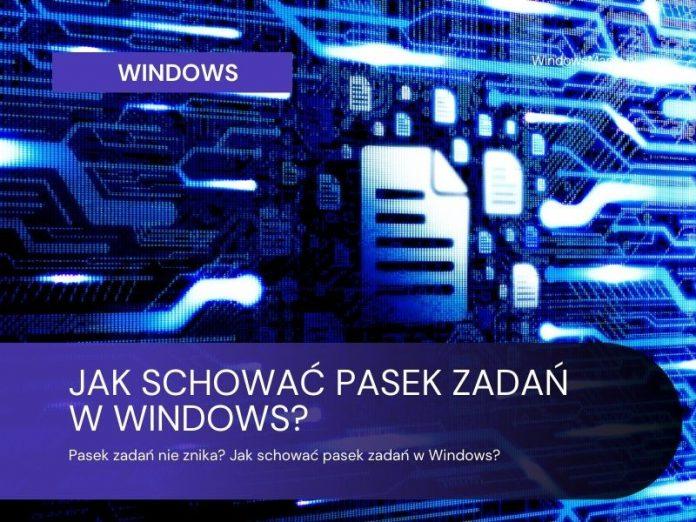 Лентата на задачите не изчезва, както скривате лентата на задачите в Windows