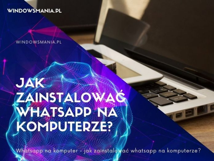 whatsapp op computer hoe whatsapp op de computer te installeren