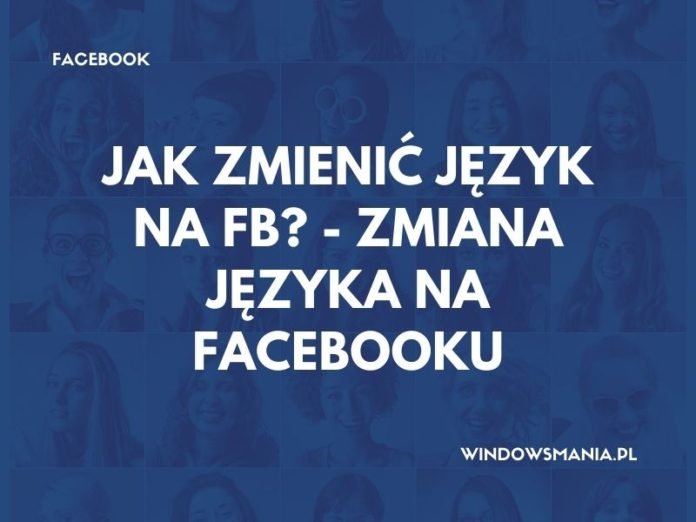 how to change the language on Facebook changing the language on facebook is easy