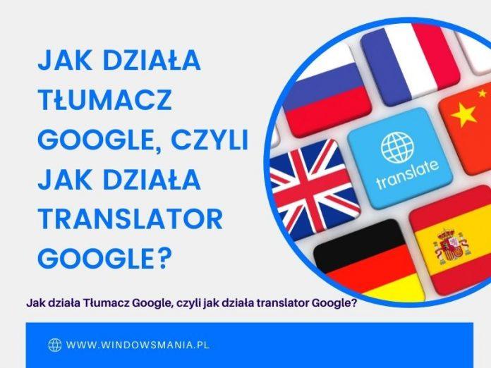 ako funguje prekladač google alebo ako funguje prekladač google